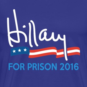 Hillary For Prison 2016 T-Shirts - Men's Premium T-Shirt