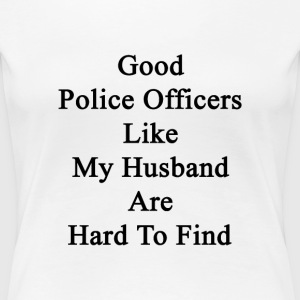 good_police_officers_like_my_husband_are Women's T-Shirts - Women's Premium T-Shirt