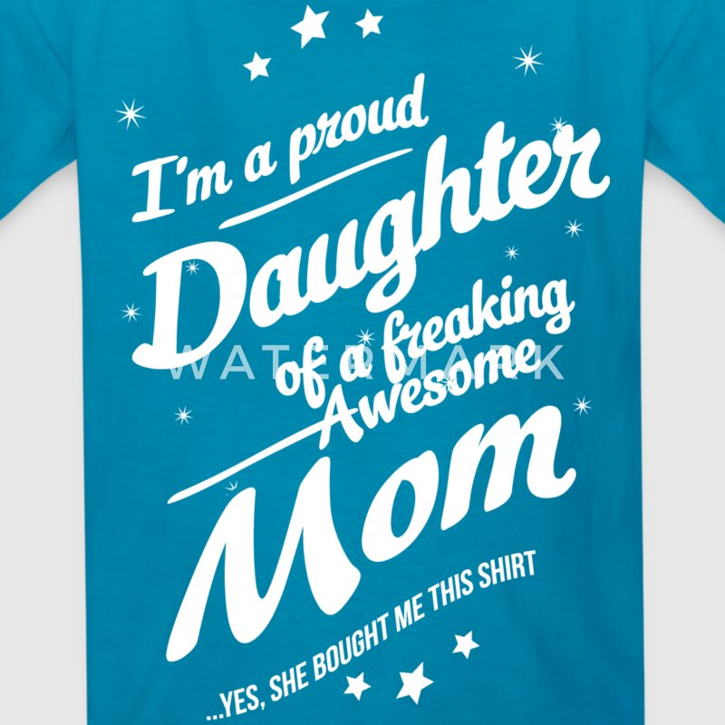 I'm a proud Daughter of freaking awesome mom - Kids' T-Shirt