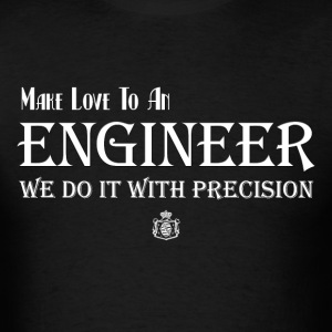 Make Love To An Engineer Mens T-Shirt - Men's T-Shirt