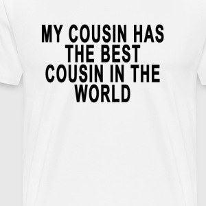 my_cousin_has_best_cousin - Men's Premium T-Shirt