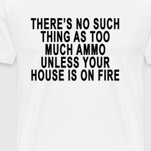 no_such_thing_as_too_much_ammo - Men's Premium T-Shirt