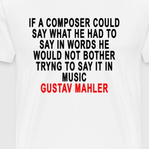 gustav_mahler_quote_tees - Men's Premium T-Shirt