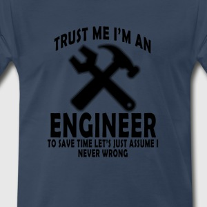 trust_me_im_an_engineer_t_shirts - Men's Premium T-Shirt