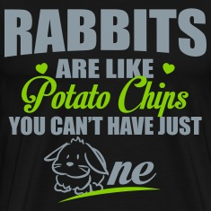 Rabbits are like potato chips T-Shirts
