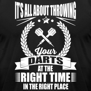 Throw your darts in the right place T-Shirts - Men's T-Shirt by American Apparel