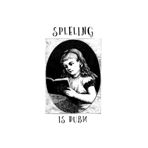 Spleling Is Dubm