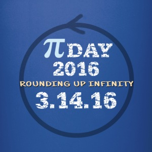Pi Day 2016 - Rounding Up Infinity - Full Color Mug