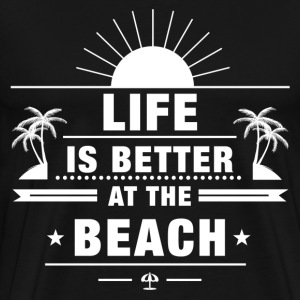 Life Is Better at Beach T-Shirts - Men's Premium T-Shirt