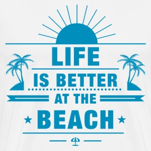 Life Better at The Beach T-Shirts - Men's Premium T-Shirt