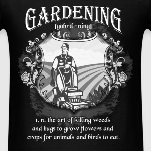 Gardening T-shirt - Gardening Definition - Men's T-Shirt