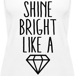 Shine Bright Like Diamond Tanks - Women's Premium Tank Top