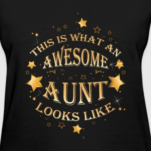 Aunt T-shirt - This Is What An Awesome Aunt Looks - Women's T-Shirt