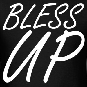 Bless Up T-Shirts - Men's T-Shirt