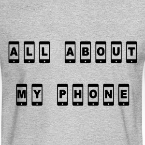 Men's Long Sleeve T-Shirt  All About My Phone  - Men's Long Sleeve T-Shirt