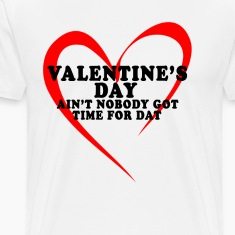 valentines_day_aint_nobody_got_time_for_dat