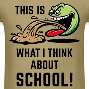 This Is What I Think About School! (PNG) T-Shirts - Men's T-Shirt