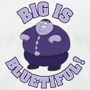Family Guy Big is Bluetiful  - Men's T-Shirt by American Apparel