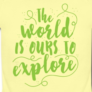the world is ours to explore Baby Bodysuits - Short Sleeve Baby Bodysuit