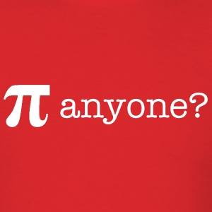 Pi anyone? - Men's T-Shirt
