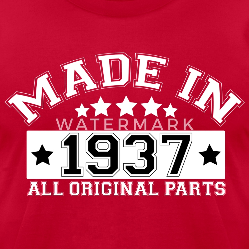 MADE IN 1937 ALL ORIGINAL PARTS T-Shirts - Men's T-Shirt by American Apparel