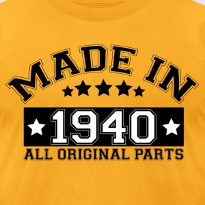 MADE IN 1940 ALL ORIGINAL PARTS T-Shirts - Men's T-Shirt by American Apparel