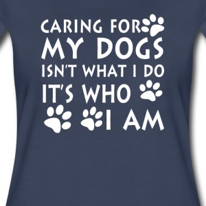 Caring for my dogs - Women's Premium T-Shirt