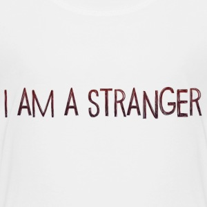 I am a Stranger Baby & Toddler Shirts - Toddler Premium T-Shirt