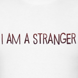 I am a Stranger T-Shirts - Men's T-Shirt