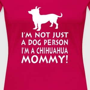 Chihuahua Mommy - Women's Premium T-Shirt