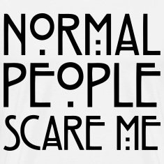 Normal People Scare Me T-Shirts
