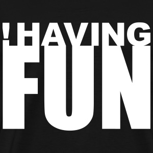 Having Fun (not) T-Shirts - Men's Premium T-Shirt