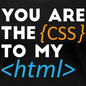 The Css to my Html - Women's Premium T-Shirt