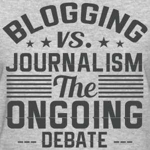 Blogging vs Journalism - Women's T-Shirt