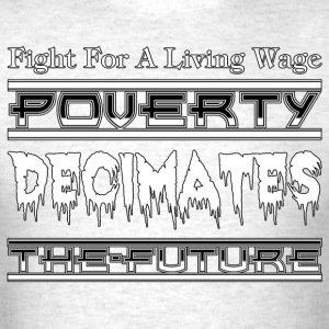 Fight For A Living Wage Mens T-Shirt - Men's T-Shirt