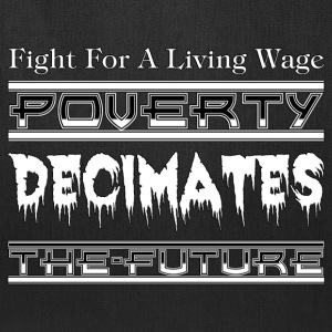 Fight For A Living Wage Tote Bag - Tote Bag