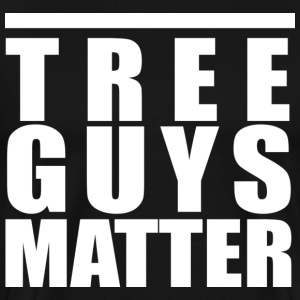 Tree Guys Matter - Men's Premium T-Shirt