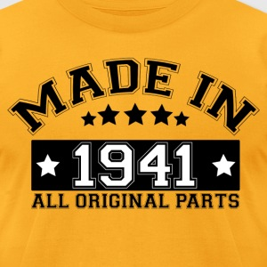 MADE IN 1941 ALL ORIGINAL PARTS T-Shirts - Men's T-Shirt by American Apparel
