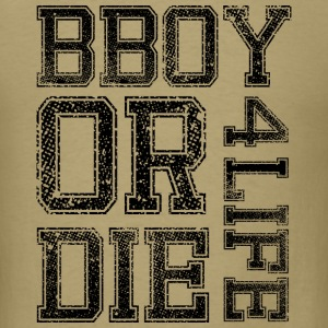 Bboy 4 Life - Men's T-Shirt