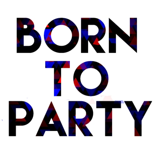 Born to Party