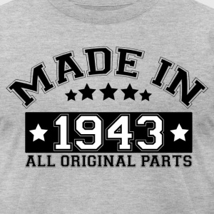 MADE IN 1943 ALL ORIGINAL PARTS T-Shirts - Men's T-Shirt by American Apparel