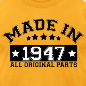 MADE IN 1947 ALL ORIGINAL PARTS T-Shirts - Men's T-Shirt by American Apparel