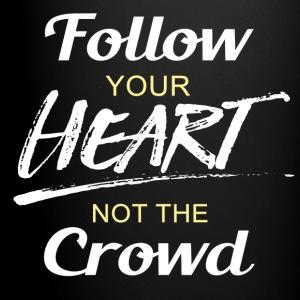 Follow Your Heart not the Crowd - Full Color Mug