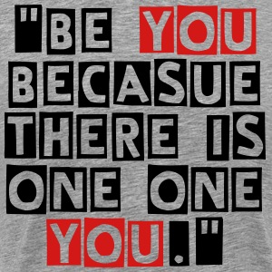 Be you. - Men's Premium T-Shirt