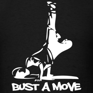 Bust A Move - Men's T-Shirt