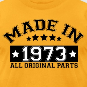 MADE IN 1973 ALL ORIGINAL PARTS T-Shirts - Men's T-Shirt by American Apparel