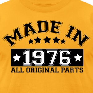 MADE IN 1976 ALL ORIGINAL PARTS T-Shirts - Men's T-Shirt by American Apparel