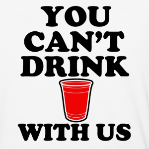 You Can't Drink With Us funny - Baseball T-Shirt