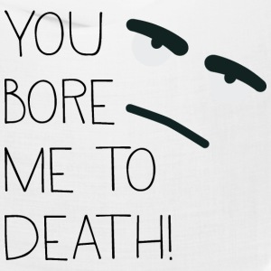 You bore me to death! Caps - Bandana
