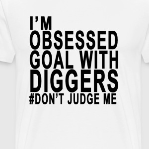 im_obsessed_with_goal_diggers_dont_judge - Men's Premium T-Shirt